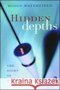 Hidden Depths: The Story of Hypnosis Robin A. Waterfield 9780415947923