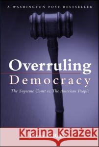 Overruling Democracy: The Supreme Court Versus the American People Jamin B. Raskin 9780415948951