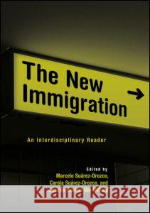 The New Immigration: An Interdisciplinary Reader Baolian Qin Desiree                      Hertzig Margaret E                       Suarez-Orozco Marcelo 9780415949163