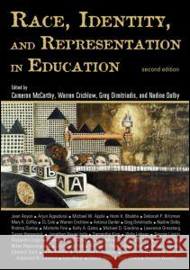Race, Identity, and Representation in Education McCarthy McCarthy Cameron McCarthy Warren Crichlow 9780415949934