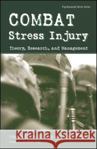 Combat Stress Injury: Theory, Research, and Management &. Nash Figley Charles R. Figley William P. Nash 9780415954334