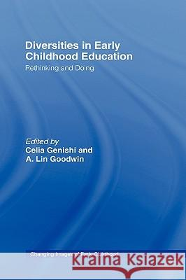Diversities in Early Childhood Education: Rethinking and Doing Genishi/Goodwin                          Celia Genishi 9780415957137