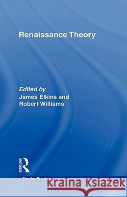 Renaissance Theory Elkins/Williams 9780415960458