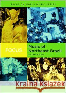 Focus: Music of Northeast Brazil [With CD (Audio)] Larry Crook 9780415960656