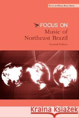 Focus: Music of Northeast Brazil [With CD (Audio)] Larry Crook 9780415960663