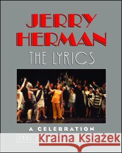 Jerry Herman: The Lyrics Ken Bloom Jerr Jerry Herman Ken Bloom 9780415967686