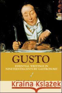 Gusto: Essential Writings in Nineteenth-Century Gastronomy Denise Gigante 9780415970938