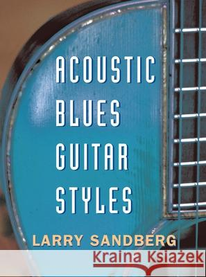 Acoustic Blues Guitar Styles [With CD] Larry Sandberg 9780415971751