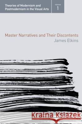 Master Narratives and Their Discontents James Elkins Anna S. Arnar 9780415972703 Routledge