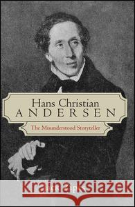 Hans Christian Andersen : The Misunderstood Storyteller Jack Zipes 9780415974325