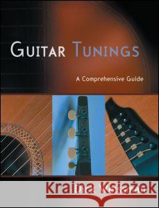 Guitar Tunings: A Comprehensive Guide [With CD] Dick Weissman 9780415974417
