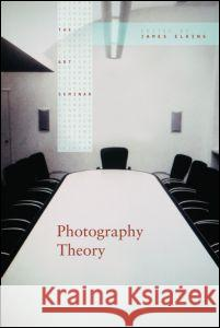 Photography Theory James Elkins 9780415977821
