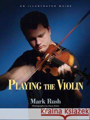 Playing the Violin Mark Rush Dana Duke 9780415978866