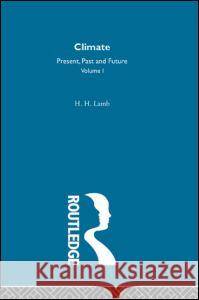 Climate : Past, Present and Future H. H. Lamb 9780416115307