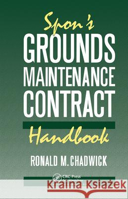 Spon's Grounds Maintenance Contract Handbook Ronald M. Chadwick 9780419151609