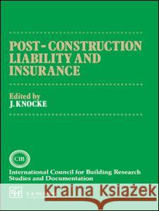 Post-Construction Liability and Insurance J. Knocke 9780419153504