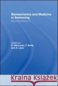 Biomechanics and Medicine in Swimming V1 D. MacLaren A. Lees T. Reilly 9780419156000