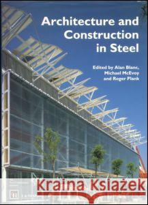 Architecture and Construction in Steel Steel Construction Institute             M. McEvoy Alan Blanc 9780419176602