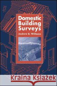 Domestic Building Surveys Andrew R. Williams 9780419178002