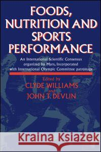 Foods, Nutrition and Sports Performance Clyde Williams John T. Devlin 9780419178903