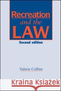 Recreation and the Law: Second Edition Spon                                     Valerie Collins V. Collins 9780419182405