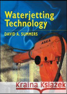 Waterjetting Technology Spon                                     David A. Summers Summers 9780419196600