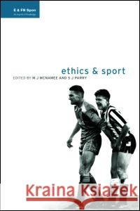 Ethics and Sport M. McNamee S. J. Parry Warren Fraleigh 9780419215103