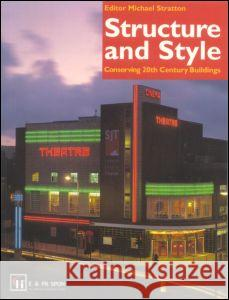 Structure and Style: Conserving Twentieth-Century Buildings Michael Stratton 9780419217404