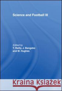 Science and Football III T. Reilly J. Bangsbo M. Hughes 9780419221609
