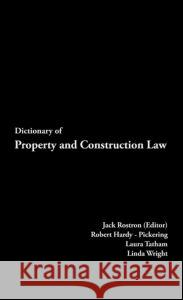 Dictionary of Property and Construction Law Jack Rostron Kathryn Randall Laura Tatham 9780419261001