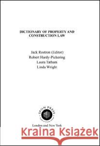 Dictionary of Property and Construction Law Jack Rostron Kathryn Randall Laura Tatham 9780419261100