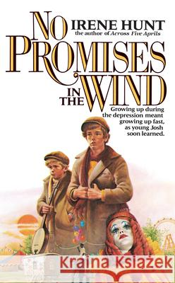 No Promises in the Wind Irene Hunt 9780425099698