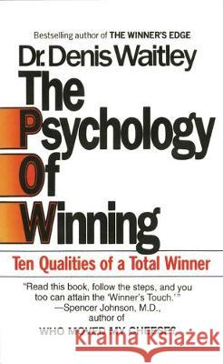 The Psychology of Winning: Ten Qualities of a Total Winner Denis Waitley 9780425099995