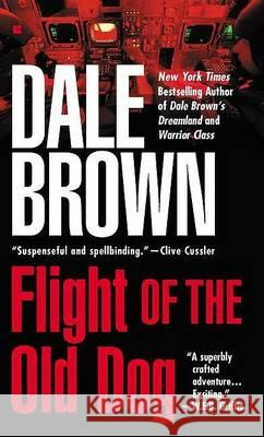 Flight of the Old Dog Dale Brown 9780425108932