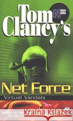 Tom Clancy's Net Force: Virtual Vandals Tom Clancy Steve R. Pieczenik Tom Clancy 9780425161739