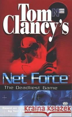 Tom Clancy's Net Force: The Deadliest Game Tom Clancy Steve R. Pieczenik 9780425161746