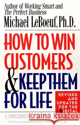 How to Win Customers and Keep Them for Life Michael LeBoeuf 9780425175019