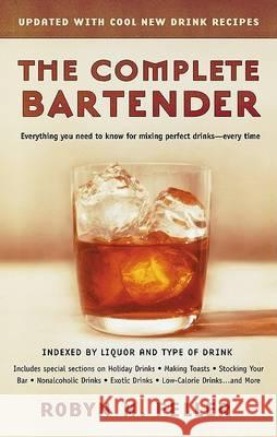 The Complete Bartender Robyn M. Feller Philip Lief Group 9780425190135