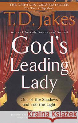 God's Leading Lady: Out of the Shadows and Into the Light T. D. Jakes 9780425190166