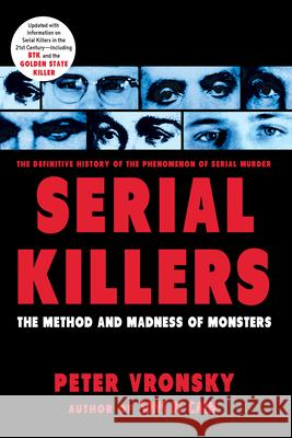 Serial Killers: The Method and Madness of Monsters Peter Vronsky 9780425196403