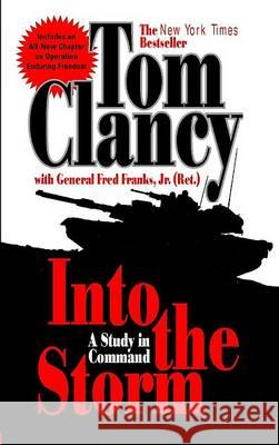 Into the Storm: A Study in Command Tom Clancy Frederick M., Jr. Franks 9780425196779