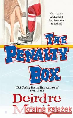 The Penalty Box Deirdre Martin 9780425208908