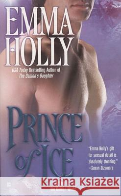 Prince of Ice: A Tale of the Demon World Emma Holly 9780425212592