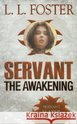 Servant: The Awakening L. L. Foster 9780425218747