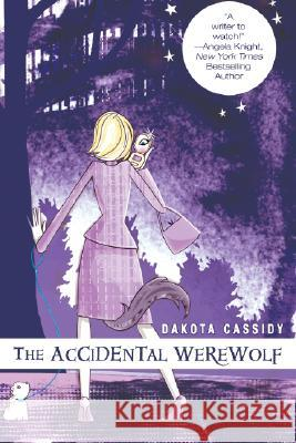 The Accidental Werewolf Dakota Cassidy 9780425219300