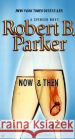 Now and Then Robert B. Parker 9780425224144