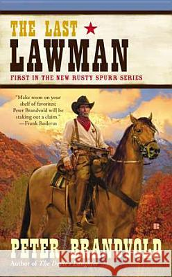 The Last Lawman Peter Brandvold 9780425250501