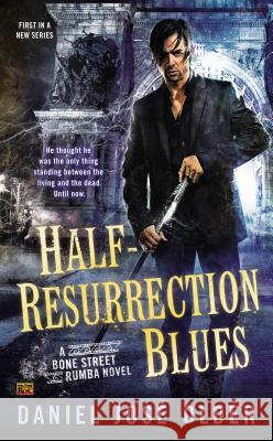Half-Resurrection Blues Daniel Jos Older 9780425275986