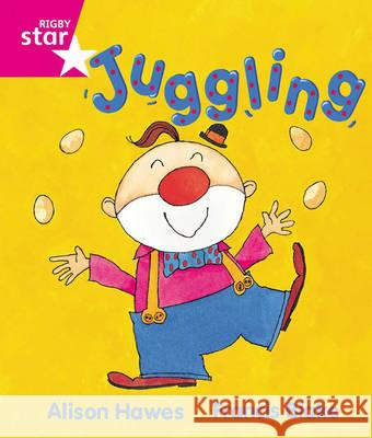 Rigby Star Guided Reception, Pink Level: Juggling Pupil Book (single) Hawes, Alison|||Blake, Francis 9780433026747