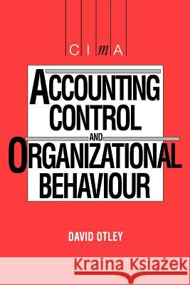Accounting Control and Organisational Behaviour David Otley 9780434914807